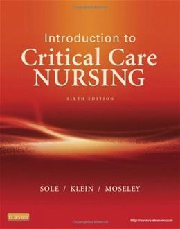 Introduction to Critical Care Nursing, 6e (Sole, Introduction to Critical Care Nursing) 9780323088480