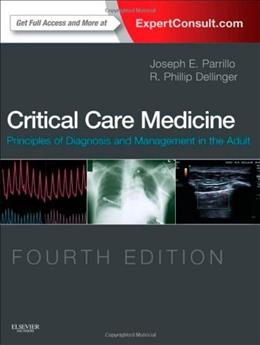Critical Care Medicine: Principles of Diagnosis and Management in the Adult, by Parrillo, 4th Edition 4 PKG 9780323089296