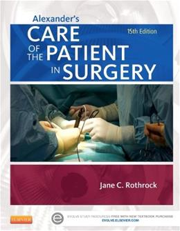 Alexanders Care of the Patient in Surgery, by Rothrock, 15th Edition 15 PKG 9780323089425