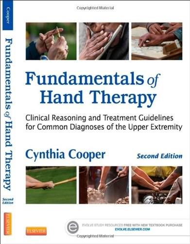 Fundamentals of Hand Therapy: Clinical Reasoning and Treatment Guidelines for Common Diagnoses of the Upper Extremity, 2e 9780323091046