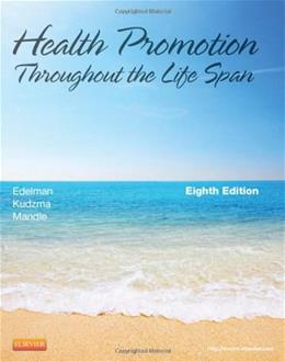 Health Promotion Throughout the Life Span, 8e (Health Promotion Throughout the Lifespan (Edelman)) 8 PKG 9780323091411