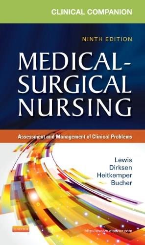 Clinical Companion to Medical-Surgical Nursing: Assessment and Management of Clinical Problems, 9e (Lewis, Clinical Companion to Medical-Surgical Nursing: Assessment and Management of C) 9780323091435