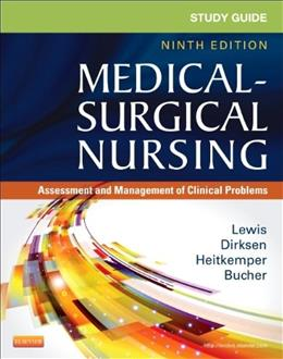 Study Guide for Medical-Surgical Nursing: Assessment and Management of Clinical Problems, 9e (Study Guide for Medical-Surgical Nursing: Assessment & Management of Clinical Problem) 9780323091473