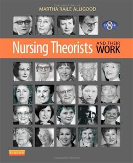 Nursing Theorists and Their Work, 8th Edition 9780323091947