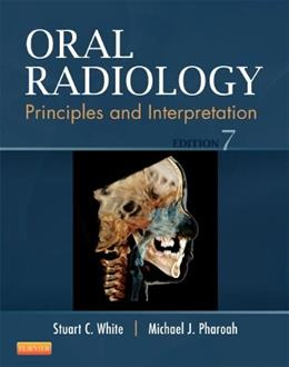 Oral Radiology: Principles and Interpretation, by White, 7th Edition 9780323096331