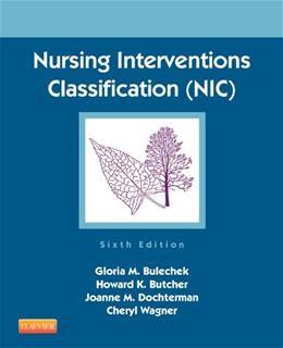 Nursing Interventions Classification NIC, by Bulechek, 6th Edition 9780323100113