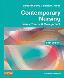 Contemporary Nursing: Issues, Trends, and Management, by Cherry, 6th Edition 9780323101097