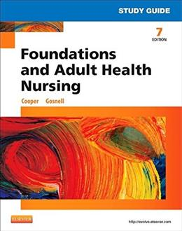 Foundations and Adult Health Nursing, by Cooper, 7th Edition, Study Guide 9780323112192