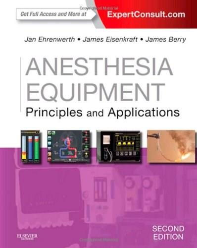 Anesthesia Equipment: Principles and Applications, by Ehrenwerth, 2nd Edition 2 PKG 9780323112376