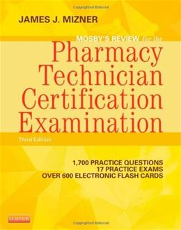 Mosbys Review for the Pharmacy Technician Certification Examination, by Mizner, 3rd Edition 3 PKG 9780323113373
