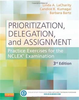 Prioritization, Delegation, and Assignment: Practice Exercises for the NCLEX Examination, by LaCharity, 3rd Edition, Workbook 3 PKG 9780323113434
