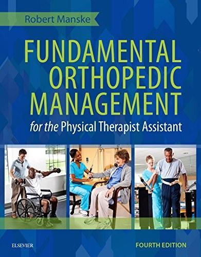 Fundamental Orthopedic Management for the Physical Therapist Assistant, by Manske, 4th Edition 9780323113472