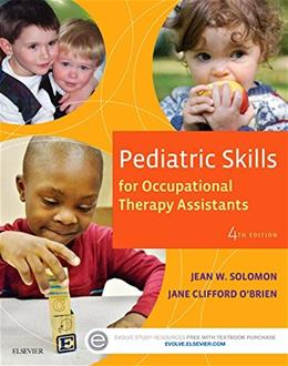Pediatric Skills for Occupational Therapy Assistants, by Soloman, 4th Edition 9780323169349