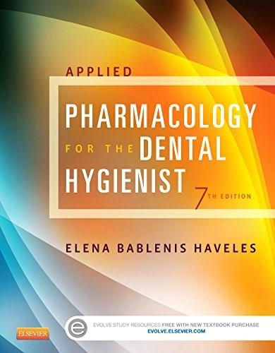 Applied Pharmacology for the Dental Hygienist, 7e 9780323171113