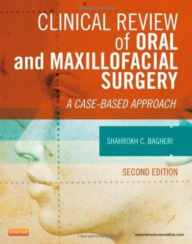 Clinical Review of Oral and Maxillofacial Surgery: A Case-based Approach, 2e 9780323171267