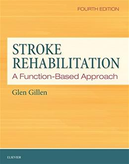 Stroke Rehabilitation: A Function-Based Approach, by Gillen 4th Edition 9780323172813