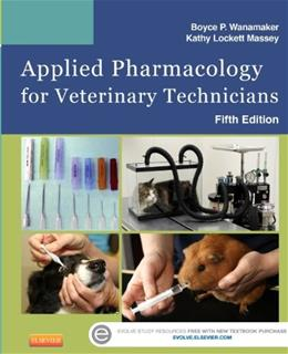 Applied Pharmacology for Veterinary Technicians, by Wanamaker, 5th Edition 5 PKG 9780323186629