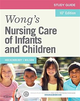 Nursing Care of Infants and Children, by Hockenberry, 10th Edition, Study Guide 9780323222426