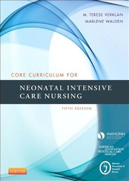 Core Curriculum for Neonatal Intensive Care Nursing, by Verklan, 5th Edition 9780323225908