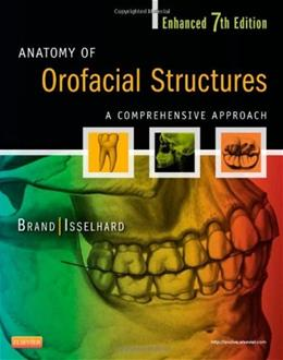 Anatomy of Orofacial Structures: A Comprehensive Approach, by Brand, Enhanced 7th Edition 7 PKG 9780323227841