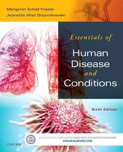 Essentials of Human Diseases and Conditions, by Frazier, 6th Edition 9780323228367