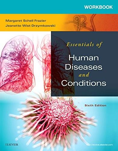 Essentials of Human Diseases and Conditions, by Frazier, 6th Edition, Workbook 9780323228374