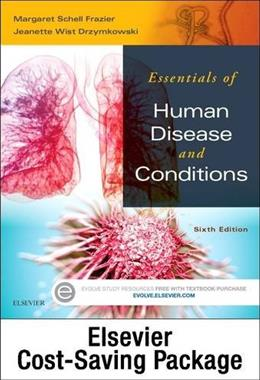 Essentials of Human Diseases and Conditions, by Frazier, 6th Edition, 2 Book Set 6 PKG 9780323228572