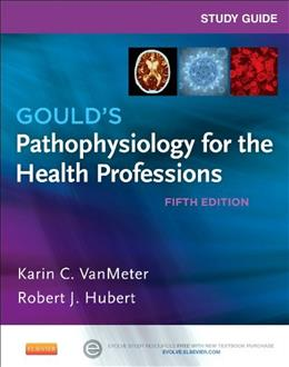 Pathophysiology for the Health Professions, by VanMeter, 5th Edition, Study Guide 9780323240864