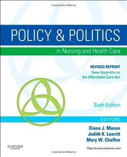 Policy and Politics in Nursing and Healthcare, by Mason, 6th Edition 9780323242417