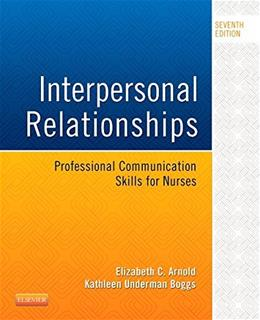 Interpersonal Relationships: Professional Communication Skills for Nurses, 7e 9780323242813