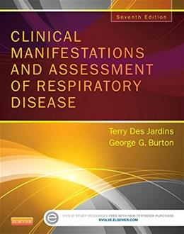 Clinical Manifestations and Assessment of Respiratory Disease, by Des Jardins, 7th Edition 9780323244794