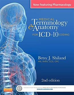 Medical Terminology and Anatomy for ICD-10 Coding, by Shiland, 2nd Edition 2 PKG 9780323260176