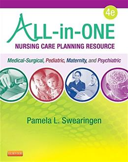 All-in-One Nursing Care Planning Resource: Medical-Surgical, Pediatric, Maternity, and Psychiatric-Mental Health, by Swearingen, 4th Edition 9780323262866