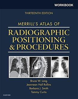 Workbook for Merrills Atlas of Radiographic Positioning and Procedures, by Long, 13th Edition 9780323263382