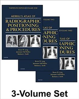 Merrills Atlas of Radiographic Positioning and Procedures: 3-Volume Set, 13e 13 PKG 9780323263412