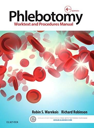 Phlebotomy: Worktext and Procedures Manual, by Warekois, 4th Edition 9780323279406