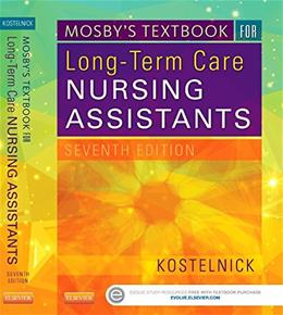 Mosbys Textbook for Long-Term Care Nursing Assistants, by Kostelnick, 7th Edition 7 w/CD 9780323279413