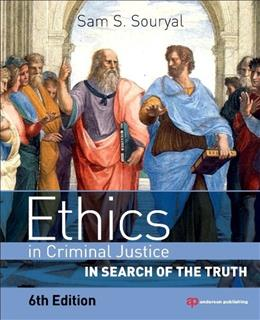 Ethics in Criminal Justice: In Search of the Truth, by Souryal, 6th Edition 9780323280914