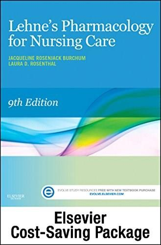 Lehnes Pharmacology for Nursing Care - Text and Elsevier Adaptive Learning Package, 9e 9780323288613