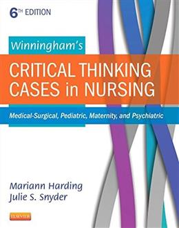 Winninghams Critical Thinking Cases in Nursing: Medical-Surgical, Pediatric, Maternity, and Psychiatric, 6e 9780323289610