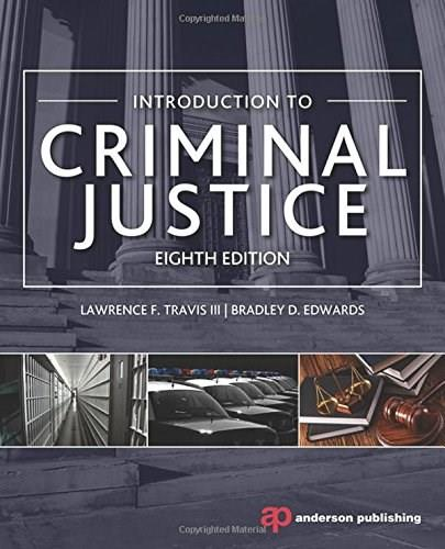 Introduction to Criminal Justice, by Travis, 8th Edition 9780323290715