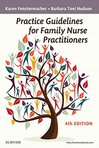 Practice Guidelines for Family Nurse Practitioners, by Fenstermacher, 4th Edition 9780323290807