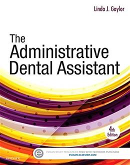 Administrative Dental Assistant, by Gaylor, 4th Edition 9780323294447