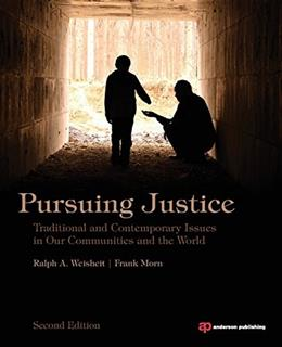 Pursuing Justice, Second Edition: Traditional and Contemporary Issues in Our Communities and the World, by Weisheit, 2nd Edition 9780323294591