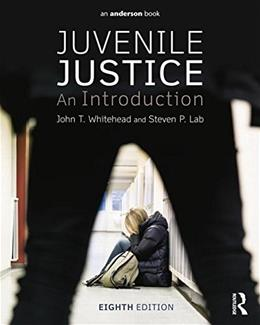 Juvenile Justice: An Introduction, by Whitehead, 8th Edition 9780323298711