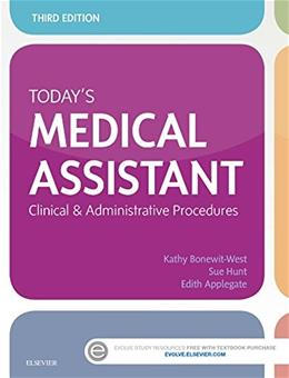Todays Medical Assistant: Clinical and  Administrative Procedures, by Bonewit-West, 3rd Edition 9780323311274