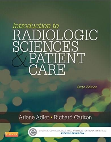 Introduction to Radiologic and Imaging Sciences and Patient Care, 6e 9780323315791