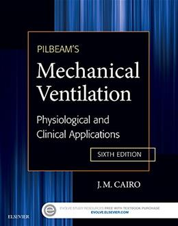 Pilbeams Mechanical Ventilation: Physiological and Clinical Applications, by Cairo, 6th Edition 9780323320092