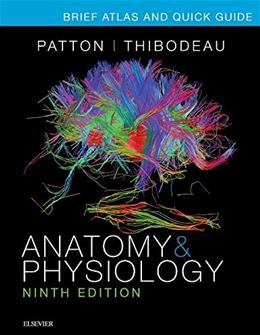 Brief Atlas and Quick Guide for Anatomy and Physiology, by Patton, 9th Edition 9780323327084