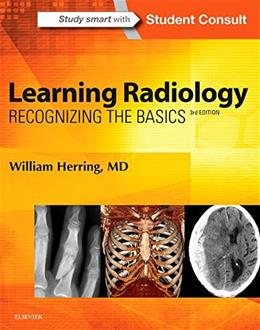 Learning Radiology: Recognizing the Basics, by Herring, 3rd Edition 9780323328074